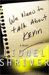 We Need to Talk About Kevin, Lionel Shriver, Book, Mook, Mookology, Orange Prize