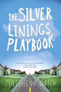 The Silver Linings Playbook, Matthew Quick, Books, Movies, Pat Peoples
