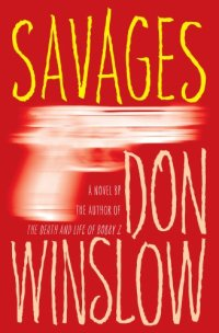 Savages, Don Winslow, Baja Cartel, Ben and Chon, Mookology, Mook Review
